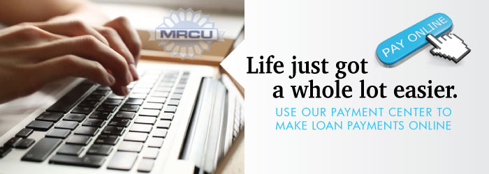Image says 'Life just got a whole lot easier! Use our payment center to make loan payments online!'